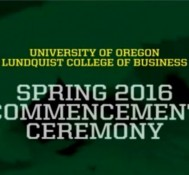 Lundquist College of Business Commencement Ceremony 6/13/2016
